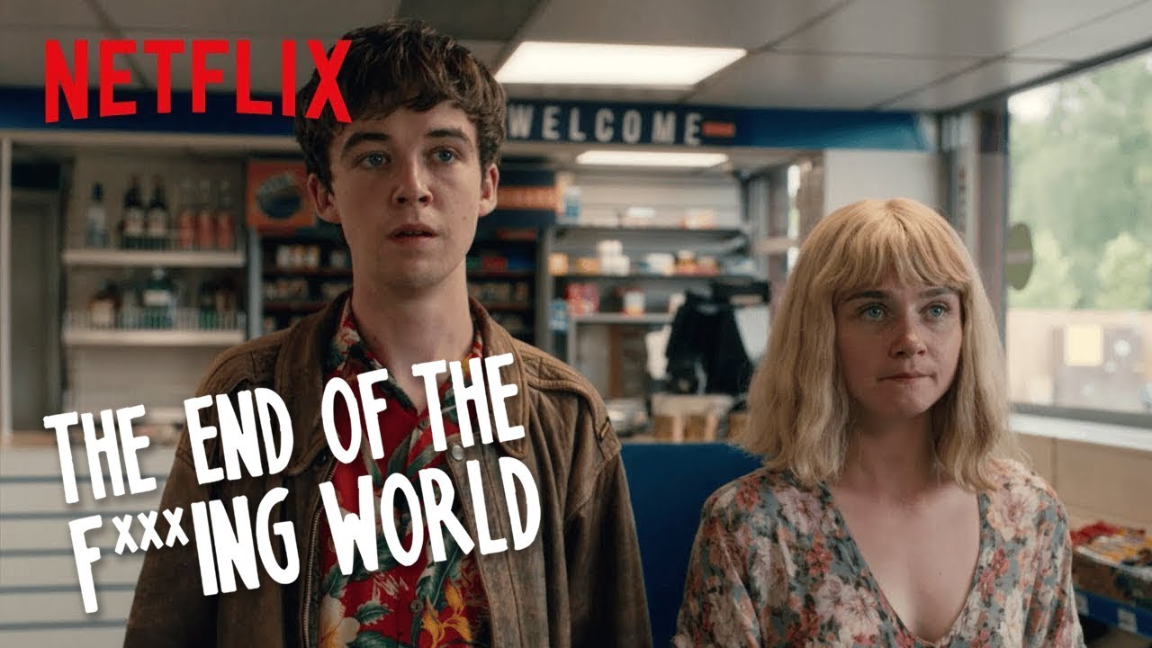 The End of the Fing World netflix