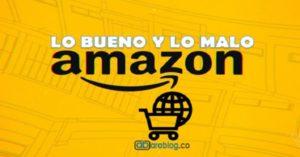Lo bueno y lo malo de Amazon