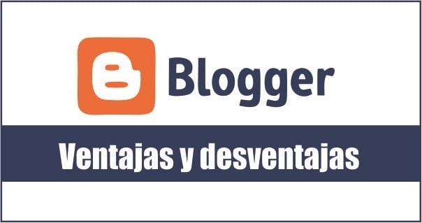 Ventajas y desventajas de Blogger